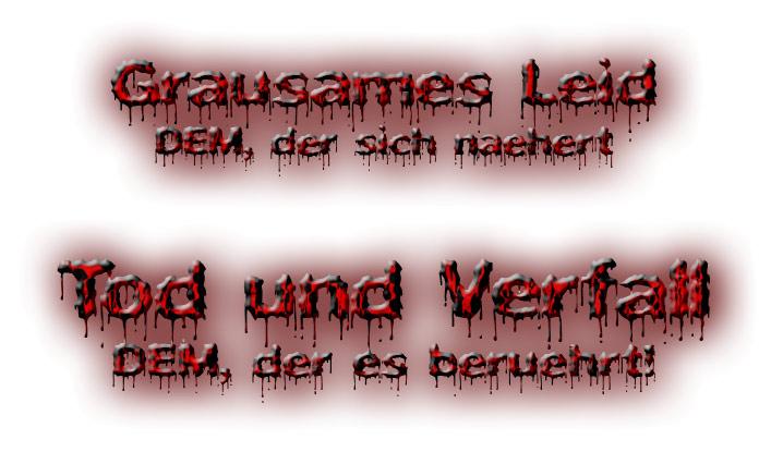 Tod und Verfall - DEM der es berührt!